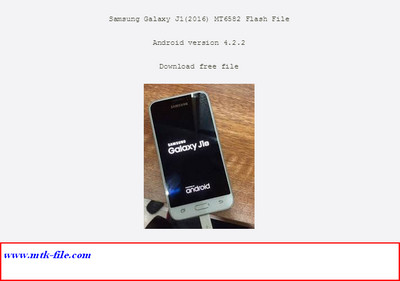 Samsung Clone J1 2016 MT6582 Firmware Flash File 100% Tested